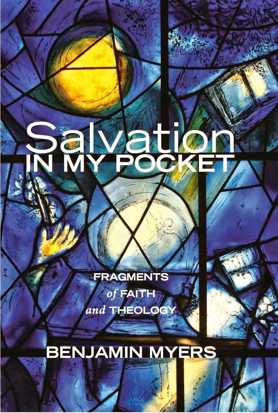 benjamin myers, salvation in my pocket: fragments of faith and theology